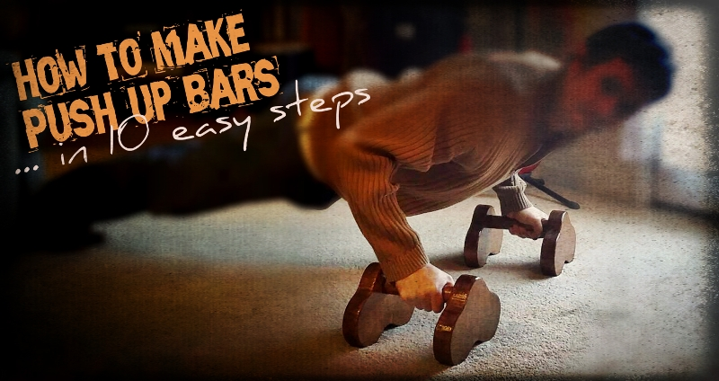 how to make wooden push up bars